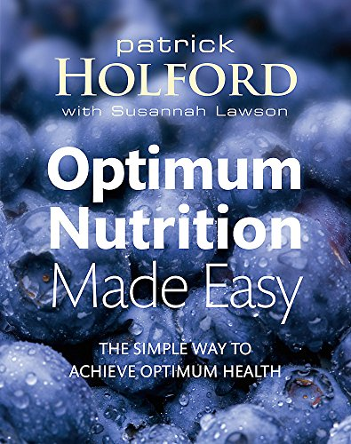 9780749928667: Optimum Nutrition Made Easy: The simple way to achieve optimum health: How to Achieve Optimum Health