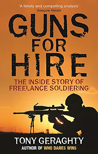9780749928735: Guns For Hire: The Inside Story of Freelance Soldiering