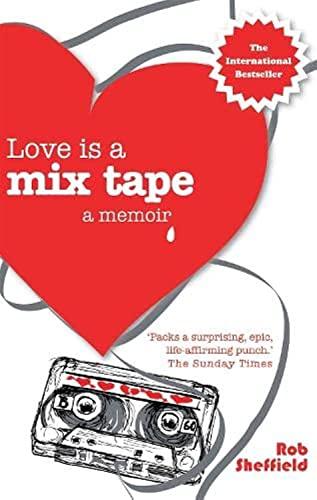 9780749928759: Love is a Mix Tape: A Memoir