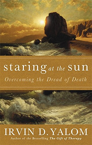 9780749928780: Staring At The Sun: Being at peace with your own mortality: Overcoming the Terror of Death