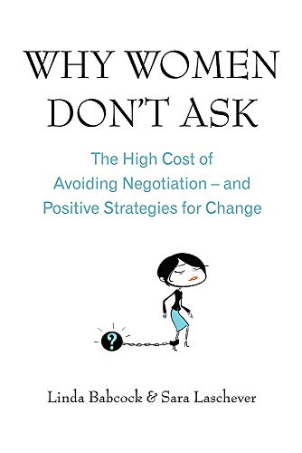 9780749929008: Why Women Don't Ask: The high cost of avoiding negotiation - and positive strategies for change