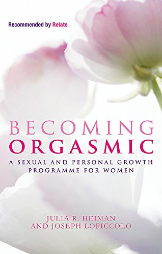 9780749929138: Becoming Orgasmic: A sexual and personal growth programme for women
