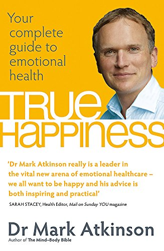 9780749929169: True Happiness: Your complete guide to emotional health