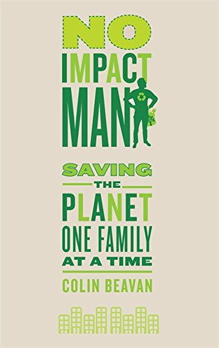 9780749929206: No Impact Man: Saving the planet one family at a time