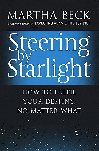9780749929312: Steering By Starlight: How to fulfil your destiny, no matter what