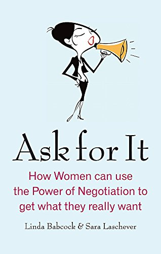 9780749929350: Ask For It: How women can use the power of negotiation to get what they really want