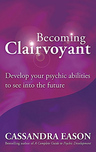 9780749929367: Becoming Clairvoyant: Develop your psychic abilities to see into the future