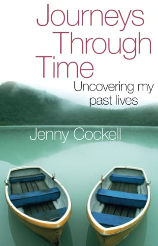 9780749929442: Journeys Through Time: Uncovering My Past Lives