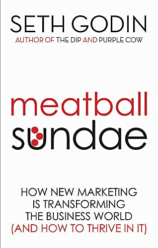 9780749929480: Meatball Sundae: How new marketing is transforming the business world (and how to thrive in it)
