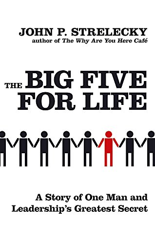 9780749929589: The Big Five For Life: A story of one man and leadership's greatest secret