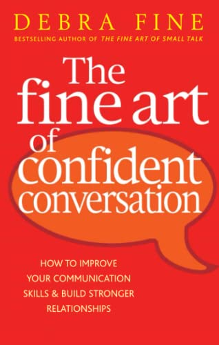 9780749929602: The Fine Art of Confident Conversation: How to Improve Your Communication Skills and Build Stronger Relationships