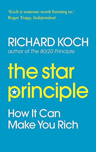 9780749929626: The Star Principle: How it can make you rich