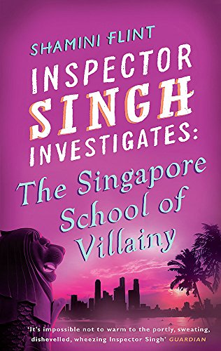 9780749929770: Inspector Singh Investigates: The Singapore School Of Villainy: Number 3 in series