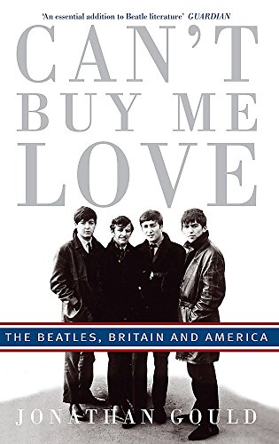 9780749929886: Can't Buy Me Love: The Beatles, Britain, and America