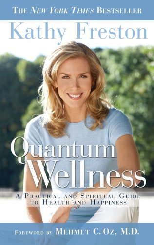 9780749929978: Quantum Wellness: A Practical Guide to Health and Happiness
