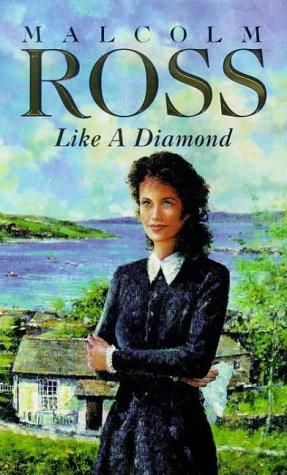 Like a Diamond: Ross, Malcolm