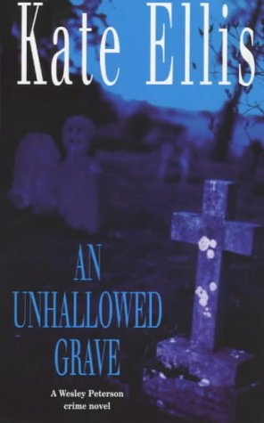 9780749931735: An Unhallowed Grave: Number 3 in series (Wesley Peterson)