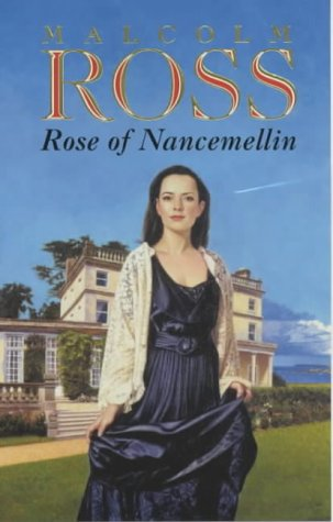 Rose of Nancemellin (0749932929) by MALCOLM ROSS