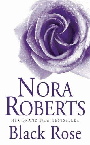 Black Rose. Garten-Eden-Trilogie (In the Garden Trilogy): Roberts, Nora: