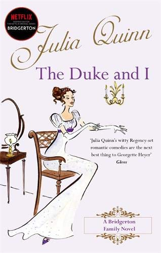 9780749936570: Bridgerton: The Duke and I (Bridgertons Book 1): The Sunday Times bestselling inspiration for the Netflix Original Series Bridgerton (Bridgerton Family)