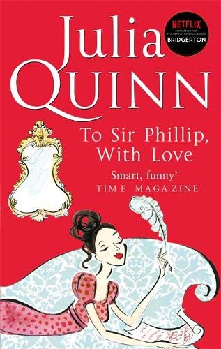 9780749936617: To Sir Phillip, With Love: Number 5 in series (Bridgerton Family)