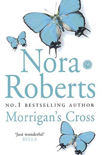 Morrigan's Cross (The Circle Trilogy, Book 1): Nora Roberts