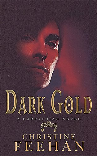 Dark Gold (The Carpathians (Dark) Series, Book 3): Feehan, Christine