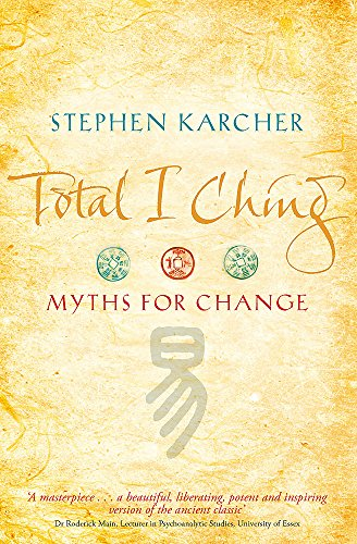 9780749939809: Total I Ching: Myths for Change