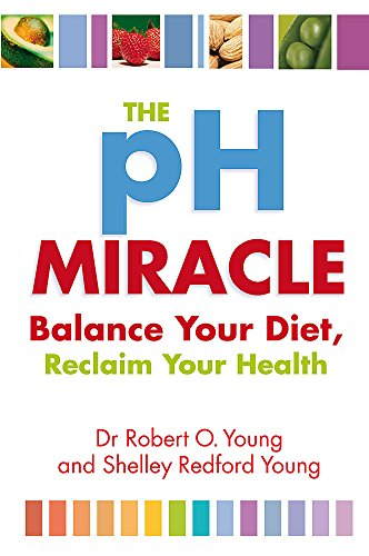 9780749939816: The Ph Miracle: Balance Your Diet, Reclaim Your Health