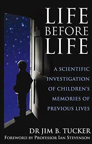 9780749939892: Life Before Life: A scientific investigation of children's memories of previous lives