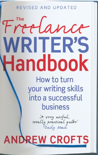 9780749940041: The Freelance Writer's Handbook: How to Turn Your Writing Skills into a Successful Business