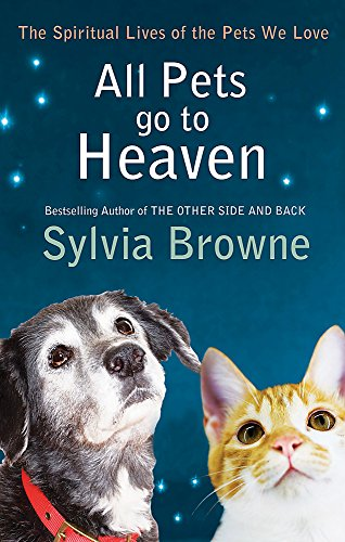 9780749940126: All Pets Go to Heaven: The Spiritual Lives of the Animals We Love