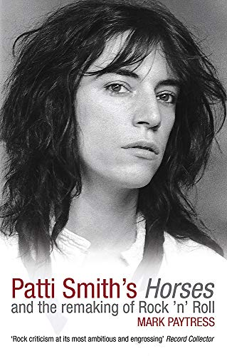 9780749940263: Patti Smith's Horses: And the Remaking of Rock 'N' Roll