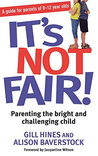 9780749940461: It's Not Fair!: Parenting the Bright and Challenging Child