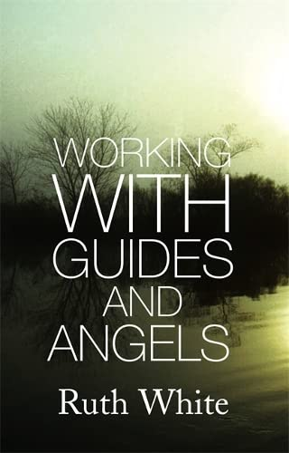 Working with Guides and Angels (0749940506) by Ruth White