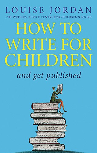 9780749940614: How to Write for Children and Get Published