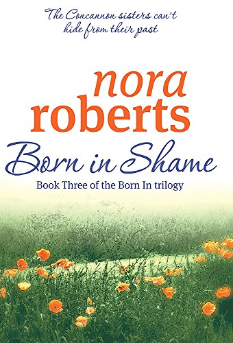 9780749940676: Born In Shame: Number 3 in series (Concannon Sisters Trilogy)
