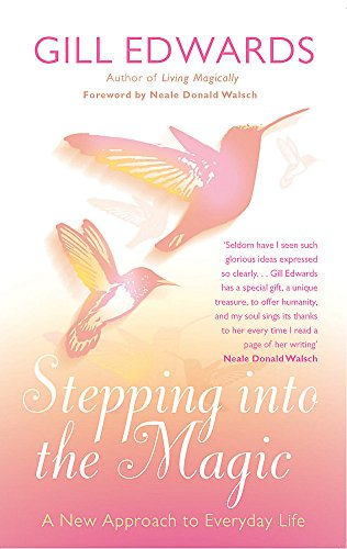 9780749940706: Stepping Into The Magic: A New Approach to Everyday Life