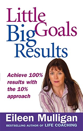 9780749940751: Little Goals, Big Results: Achieve 100% Results with the 10% Approach