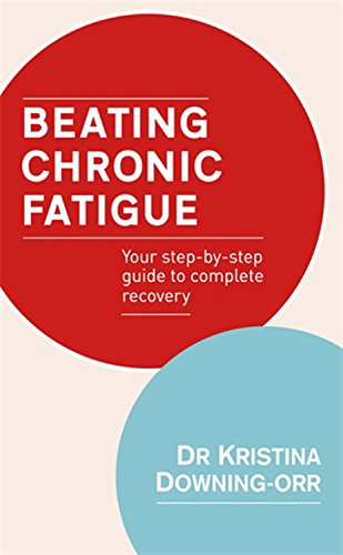 9780749940980: Beating Chronic Fatigue: Your Step-by-Step Guide to Complete Recovery