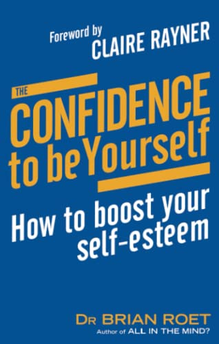 9780749940997: The Confidence To Be Yourself: How to boost your self-esteem