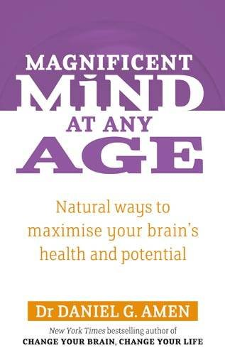 9780749941123: Magnificent Mind at Any Age: Natural Ways to Maximise Your Brain's Health and Potential