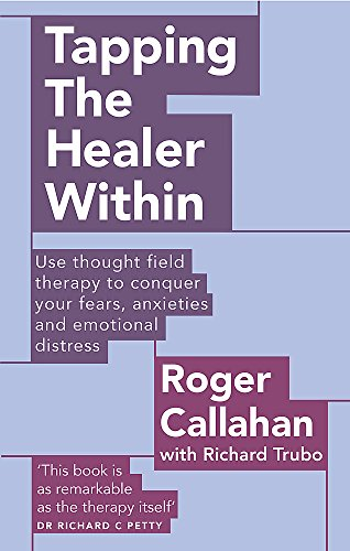 9780749941154: Tapping The Healer Within: Use thought field therapy to conquer your fears, anxieties and emotional distress