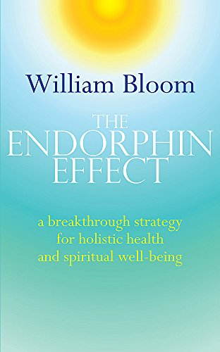 9780749941260: The Endorphin Effect: A Breakthough Strategy for Holistic Health and Spiritual Wellbeing