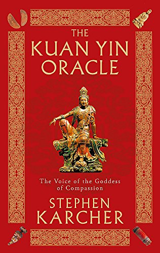 9780749941338: The Kuan Yin Oracle: The Voice of the Goddess of Compassion
