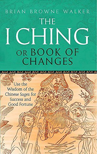 9780749941550: I Ching, Or, Book of Changes: Use the Wisdom of the Chinese Sages for Success and Good Fortune