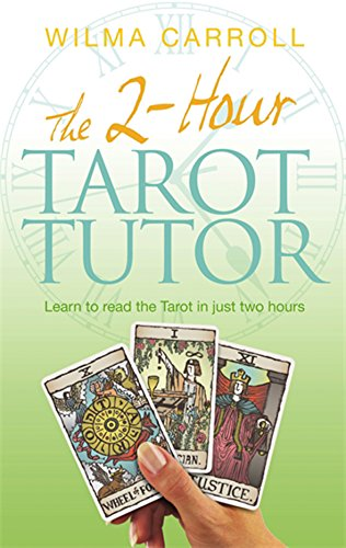 2-Hour Tarot Tutor: Learn to Read the Tarot in Just Two Hours: Carroll