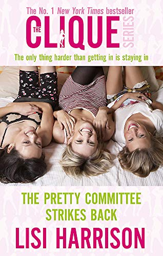9780749941970: The Pretty Committee Strikes Back: Number 5 in series: The Only Thing Harder Than Getting in Is Staying in (Clique Novels)
