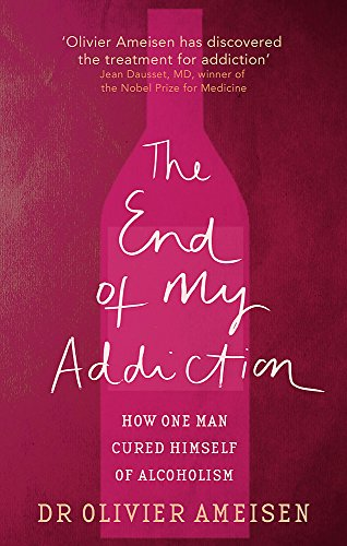 9780749942205: The End of My Addiction: How One Man Cured Himself of Alcoholism