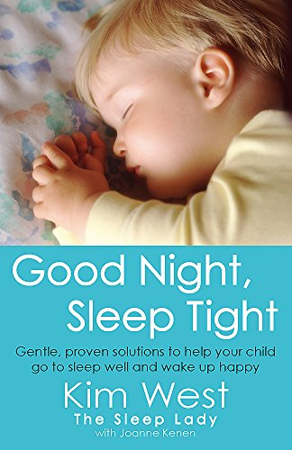 9780749942212: Good Night, Sleep Tight: Gentle, proven solutions to help your child sleep well and wake up happy